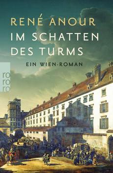 Im Schatten des Turms. Ein Wien-Roman - René Anour  [Taschenbuch]