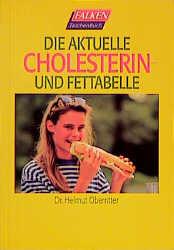 Die aktuelle Cholesterin- und Fettabelle. - Helmut Oberritter
