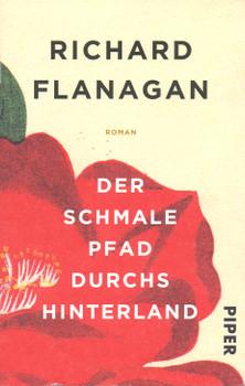 Der schmale Pfad durchs Hinterland - Richard Flanagan [Taschenbuch]