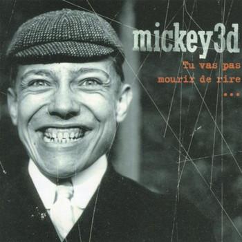 Mickey 3d - Tu Vas Pas Mourir de Rire