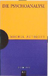 Die Psychoanalyse - Michel Autiquet