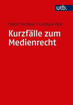 Kurzfälle zum Medienrecht - Frank Fechner  [Taschenbuch]