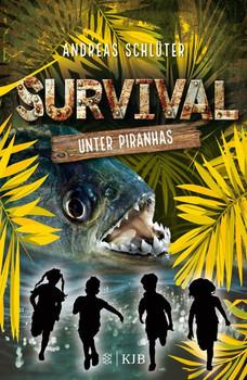 Survival – Unter Piranhas - Andreas Schlüter  [Gebundene Ausgabe]