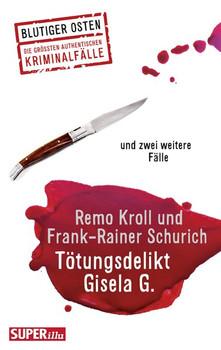 Tötungsdelikt Gisela G.. und zwei weitereFälle - Frank-Rainer Schurich  [Taschenbuch]