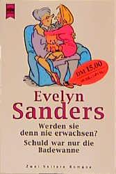 Werden sie denn nie erwachsen? - Evelyn Sanders