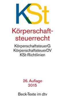 KSt - Körperschaftsteuerrecht: KörperschaftsteuerG, KörperschaftsteuerDV, KSt-Richtlinien [Taschenbuch, 26. Auflage 2015]