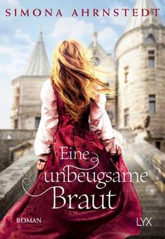 Eine unbeugsame Braut - Simona Ahrnstedt  [Taschenbuch]