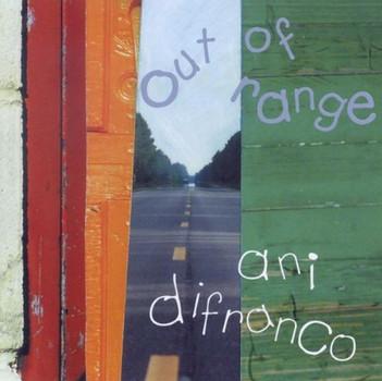 Ani Difranco - Out of Range