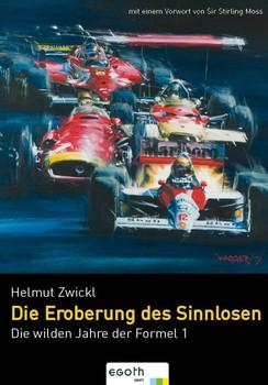 Die wilden Jahre der Formel 1 - Helmut Zwickl