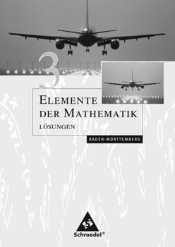 Elemente der Mathematik SI / Elemente der Mathematik SI - Ausgabe 2004 für Baden-Württemberg. Ausgabe 2004 für Baden-Württemberg / Lösungen 3 [Taschenbuch]