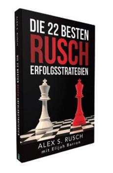 Die 22 besten Rusch Erfolgsstrategien - Alex S. Rusch  [Gebundene Ausgabe]
