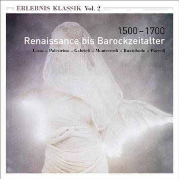Various - Erlebnis Klassik (Vol. 2): 1500-1700, Renaissance bis Barockzeitalter