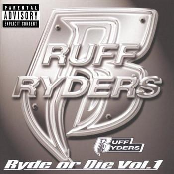 Ruff Ryders - Ryde or die - Vol. 1