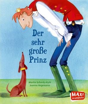Der sehr große Prinz - Martin Schmitz-Kuhl  [Taschenbuch]