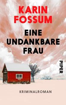 Eine undankbare Frau. Kriminalroman - Karin Fossum  [Taschenbuch]