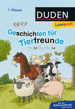 Leseprofi - Silbe für Silbe: Geschichten für Tierfreunde (1. Klasse) - Schulze, Hanneliese