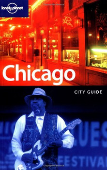 Chicago. City Guide (Lonely Planet Chicago) - Chris Baty
