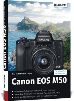 Canon EOS M50 - Für bessere Fotos von Anfang an!. Das umfangreiche Praxisbuch - Dr. Kyra Sänger  [Gebundene Ausgabe]