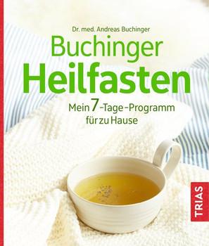 Buchinger Heilfasten. Mein 7-Tage-Programm für zu Hause - Andreas Buchinger  [Taschenbuch]