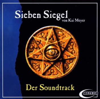 der Soundtrack - Sieben Siegel Von Kai Meyer