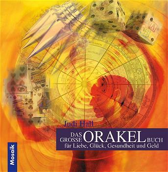 Das große Orakel-Buch für Liebe, Glück, Gesundheit, Geld - Judy Hall