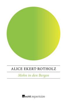Mohn in den Bergen. Der Roman der Marie Bonnard - Alice Ekert-Rotholz  [Taschenbuch]