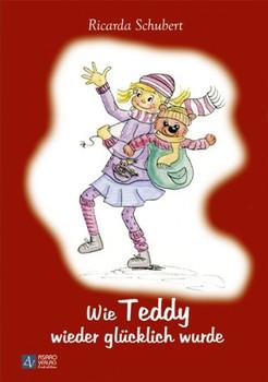 Wie Teddy wieder glücklich wurde - Schubert, Ricarda