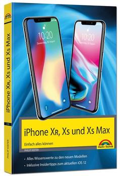 iPhone XR, XS und XS Max – Einfach alles können - Die Anleitung zu allen neuen iPhones mit iOS 12 - Philip Kiefer  [Taschenbuch]