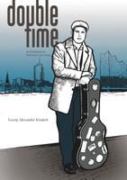 Double Time. Ein Praktikum in Hamburgs Jazz Szene - Georg Alexander Kranich  [Taschenbuch]