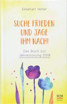 Suche Frieden und jage ihm nach!. Das Buch zur Jahreslosung 2019 - Ekkehart Vetter  [Gebundene Ausgabe]