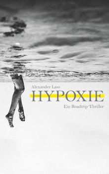 Hypoxie - Alexander Lass  [Taschenbuch]
