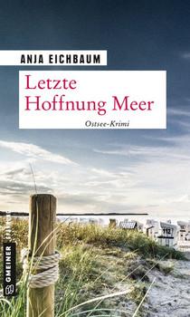 Letzte Hoffnung Meer. Kriminalroman - Anja Eichbaum  [Taschenbuch]