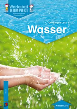Wasser: Kopiervorlagen mit Arbeitsblättern - Lurz, Dominique