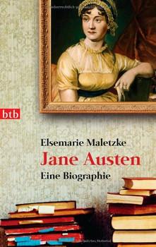 Jane Austen - Eine Biographie - Elsemarie Maletzke