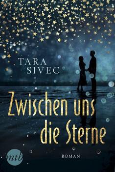 Zwischen uns die Sterne - Tara Sivec  [Taschenbuch]