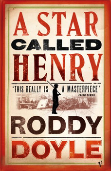 A Star Called Henry: The Last Roundup, 1 - Roddy Doyle