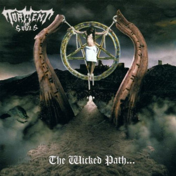 Torment of Souls - The Wicked Path-Towards Nothin