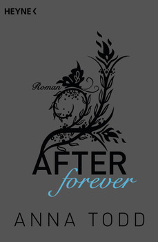 AFTER: Band 4 - After forever - Anna Todd [Taschenbuch]