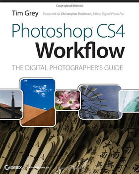 Photoshop CS4 Workflow: The Digital Photographer's Guide - Grey, Tim