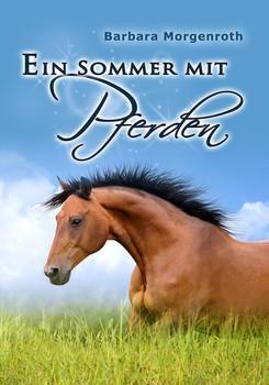 Ein Sommer mit Pferden - Barbara Morgenroth  [Taschenbuch]