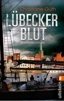 Lübecker Blut: Kriminalroman - Güth, Christiane