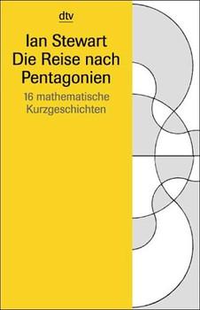 Die Reise nach Pentagonien. 16 mathematische Kurzgeschichten. - Ian Stewart