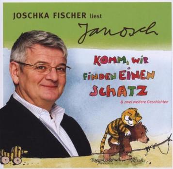 Joschka Liest Janosch Fischer - Komm,Wir Finden Einen Schatz