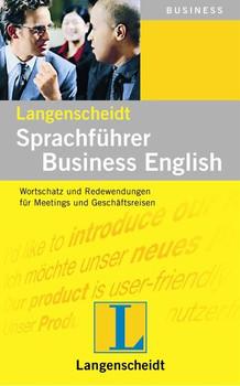 Sprachführer Business English. Langenscheidt: Wortschatz und Redewendungen für Meetings und Geschäftsreisen