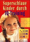 Superschlaue Kinder durch IQ-Training
