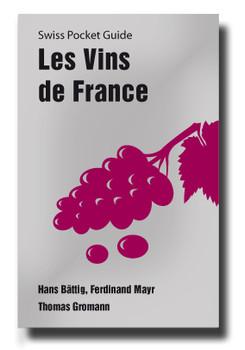 Swiss Pocket Guide: Les vins de France - Bättig, Hans