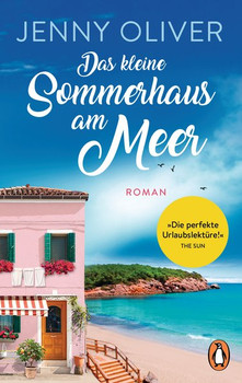 Das kleine Sommerhaus am Meer. Roman - Jenny Oliver  [Taschenbuch]