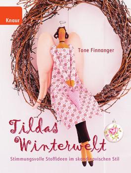 Tildas Winterwelt: Stimmungsvolle Stoffideen im skandinavischen Stil - Tone Finnanger