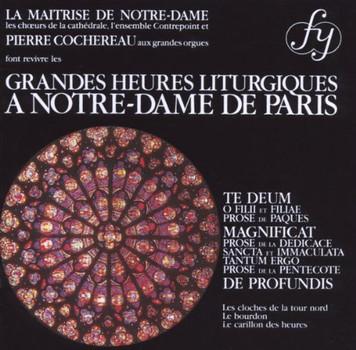 La Maitrise de Notre-Dame - Grandes Heures Liturgiques a Notre-Dame de Paris