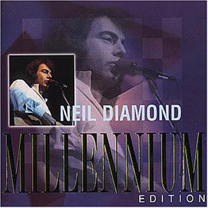 Neil Diamond - Millennium Edition